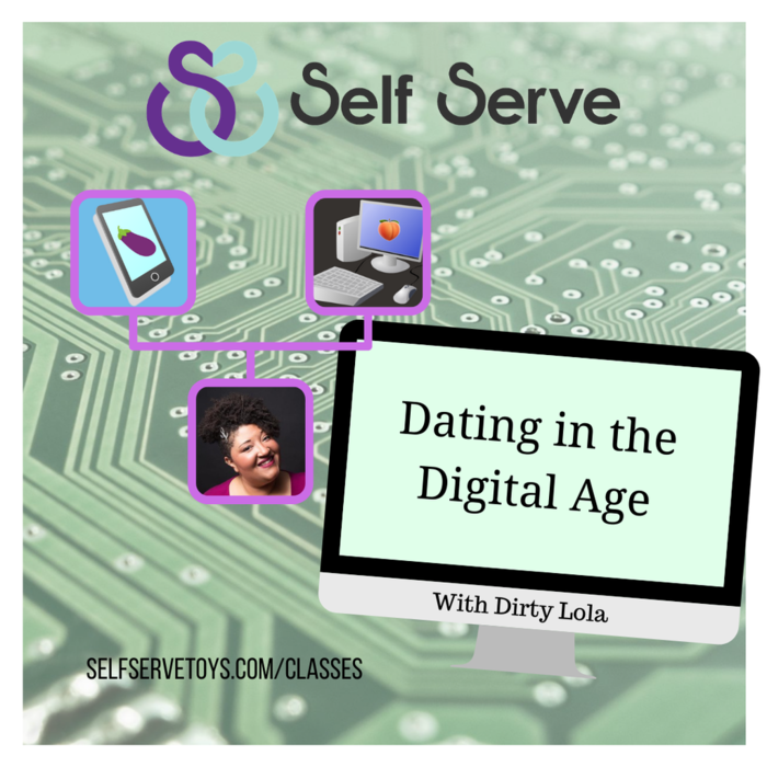 ONLINE CLASS! - DATING IN THE DIGITAL AGE
