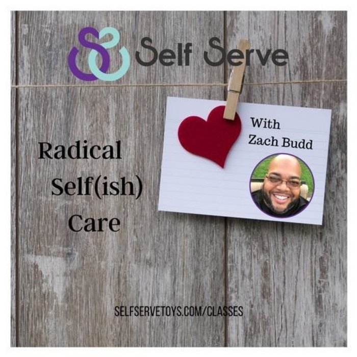 RADICAL SELF(ISH) CARE W/ ZACH BUDD