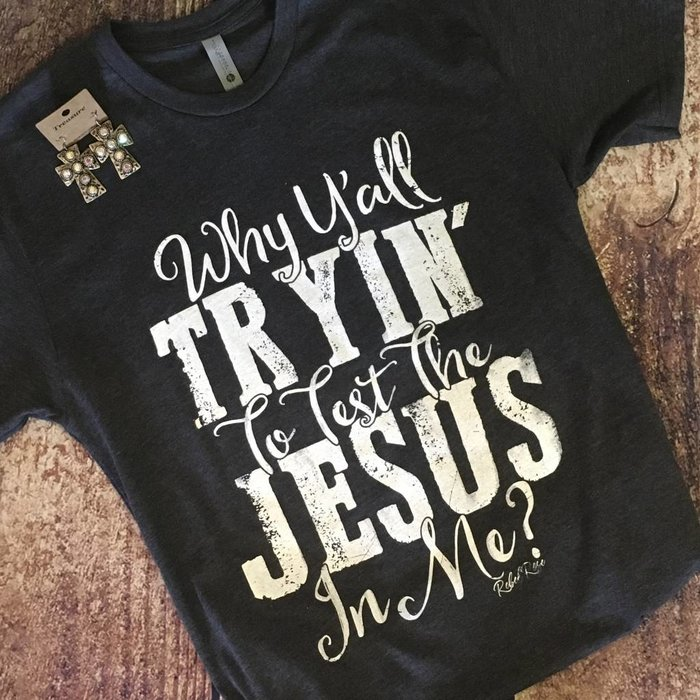 Charcoal Testing the Jesus Crew Neck T-Shirt