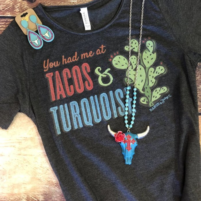 You Had Me at Tacos & Turquoise T-Shirt