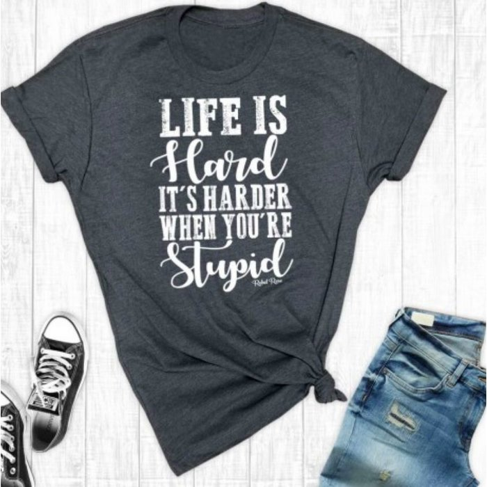 Charcoal Grey Life Is Hard Graphic Tee