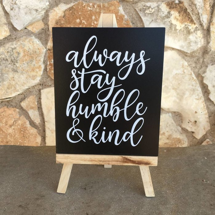 Stay Humble & Kind Sign