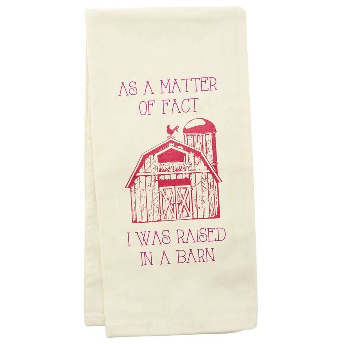I Was Raised In A Barn Tea Towel