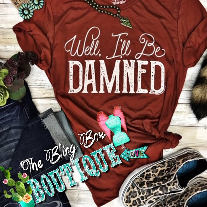 Well I'll Be Damned on Brick T-Shirt