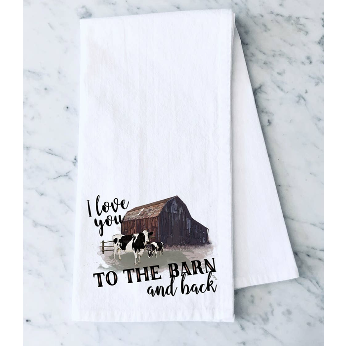 I Love You To The Barn And Back Towel