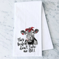 The Heifer Dont Take No Bull Towel