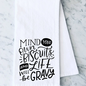 Mind Your Own Biscuits and Life Will Be Gravy Towel