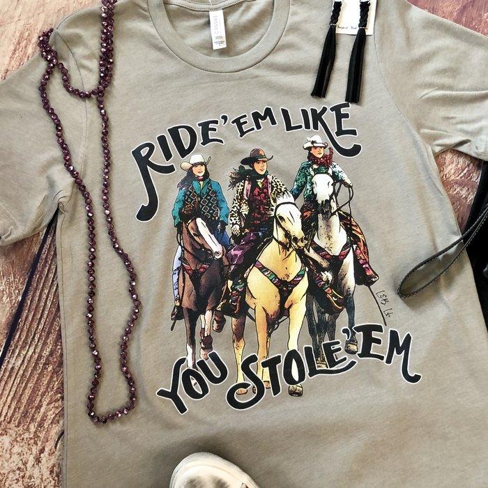 Ride'em Like You Stole'em Horse T-Shirt