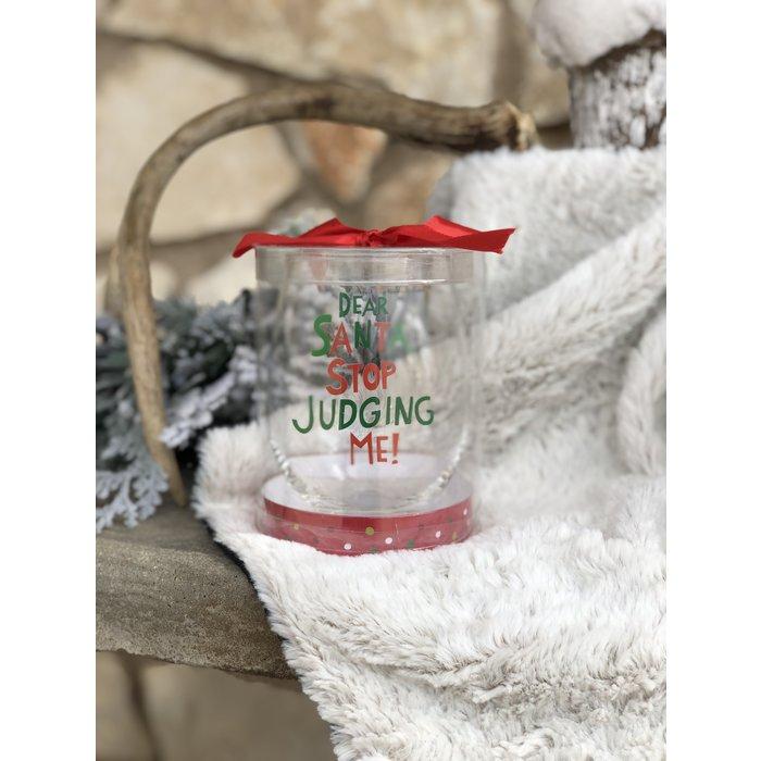 Dear Santa Stop Judging Me Wine Glass Tumbler