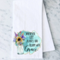 Wherever Life Plants You Bloom With Grace Towel