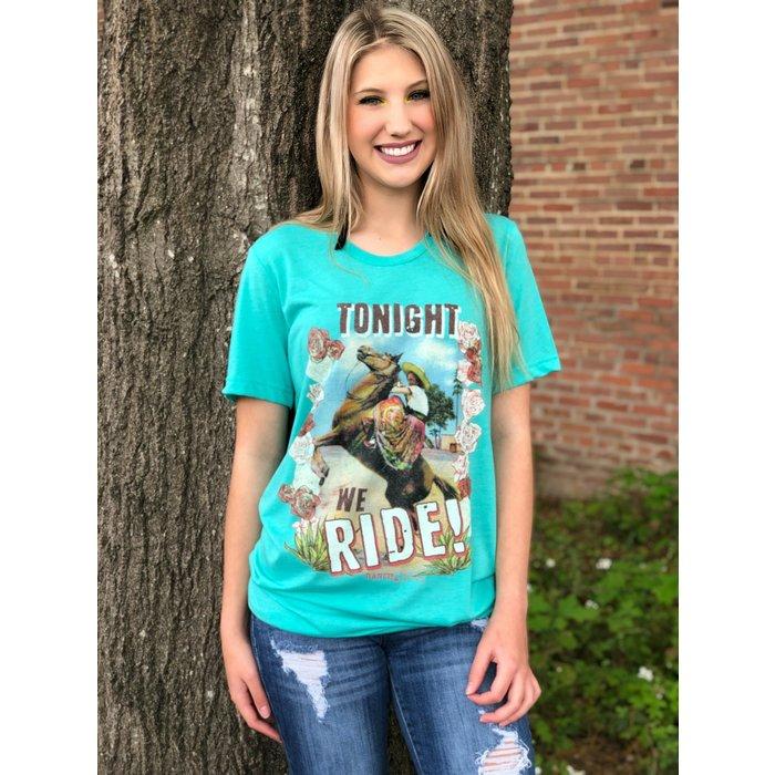 Tonight We Ride Turquoise T-Shirt