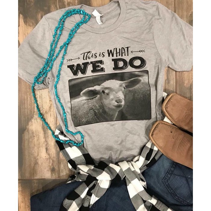 This is What We Do - Lamb T-Shirt