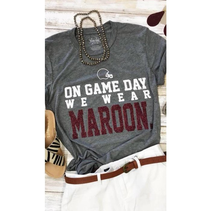 On Game Day We Wear Maroon T Shirt Theblingboxonline Com