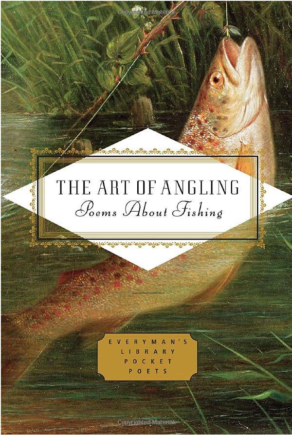 Henry Hughes The Art of Angling: Poems about Fishing (Everyman's Library Pocket Poets Series)