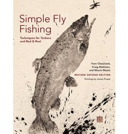 Simple Fly Fishing: Techniques for Tenkara & Rod and Reel 2nd Edition by Chouinard, Mathews, Mazzo