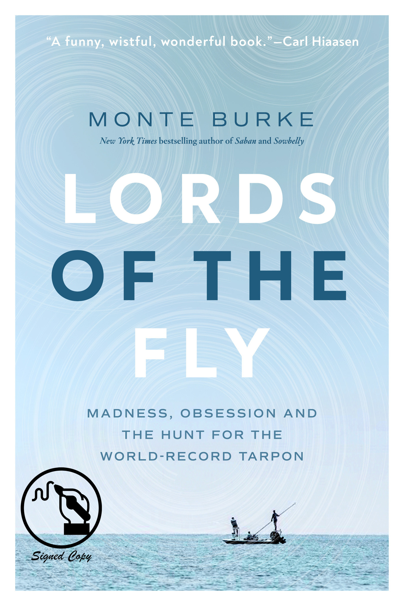 Simon & Schuster Lords of the Fly by Monte Burke (SIGNED COPY)