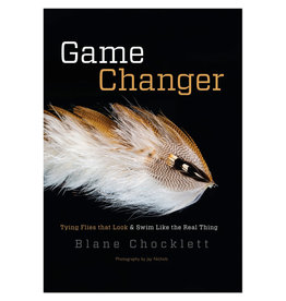 Game Changer: Tying Flies That Look & Swim Like The Real Thing by Blane Chocklett