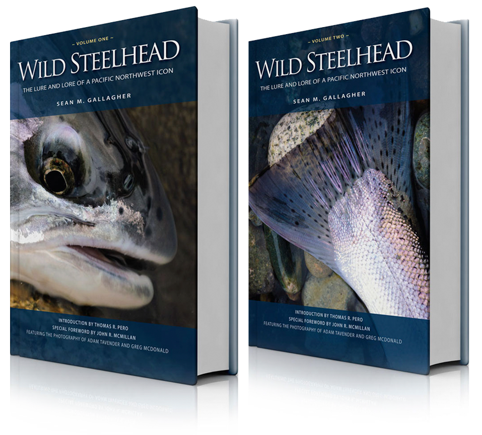 Wild Steelhead (2 Volume Set) - The Lure and Lore of a Pacific Northwest Icon by Sean Gallagher