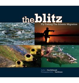 The Blitz: Fly Fishing The Atlantic Migration by Pete McDonald & Tosh Brown