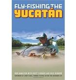 Fly Fishing The Yucatan by Rod Hamilton