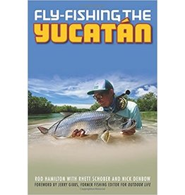 Fly Fishing The Yucatan by Rod Hamilton