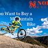 So You Want to Buy a Mountain Bike.