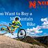 So You Want to Buy a Mountain Bike.