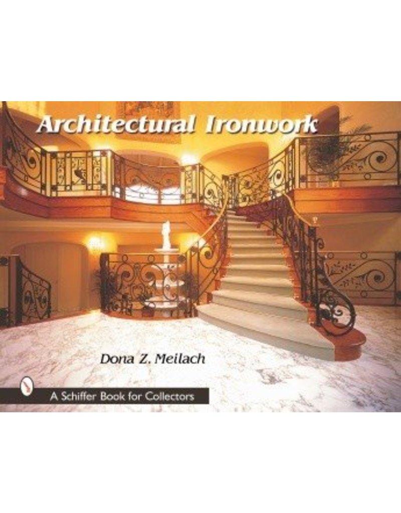 Schiffer Publishing Architectural Ironwork Meilach Book