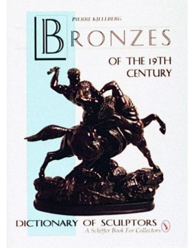 Schiffer Publishing Bronzes of 19th Century Kjellberg Book
