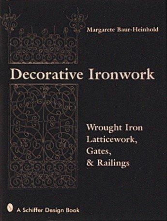 Schiffer Publishing Decorative Ironwork Baur-Heinhold Book