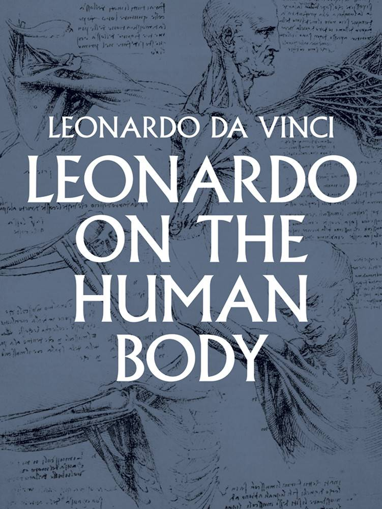 Dover Publications Leonardo On The Human Body Book