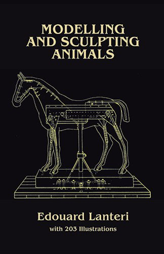 Modeling And Sculpting Animals Lanteri Book