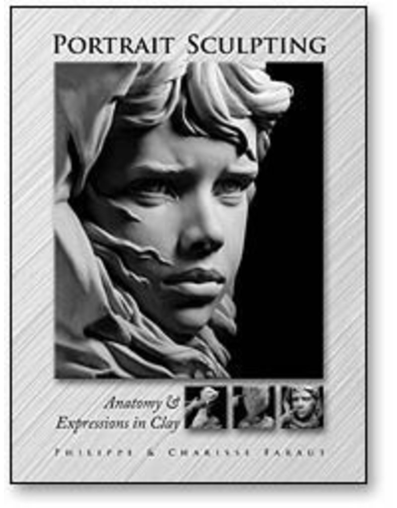 PCF Studio Portrait Sculpting: Anatomy & Expressions in Clay Faraut Book #1