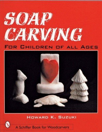 Schiffer Publishing Soap Carving For Children Suzuki Book