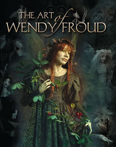 Just Sculpt The Art Of Wendy Froud Book