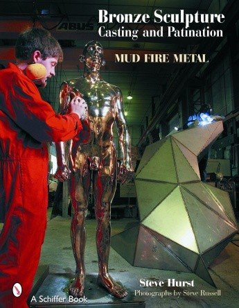 Schiffer Publishing Bronze Sculpture Casting and Patination Hurst Book