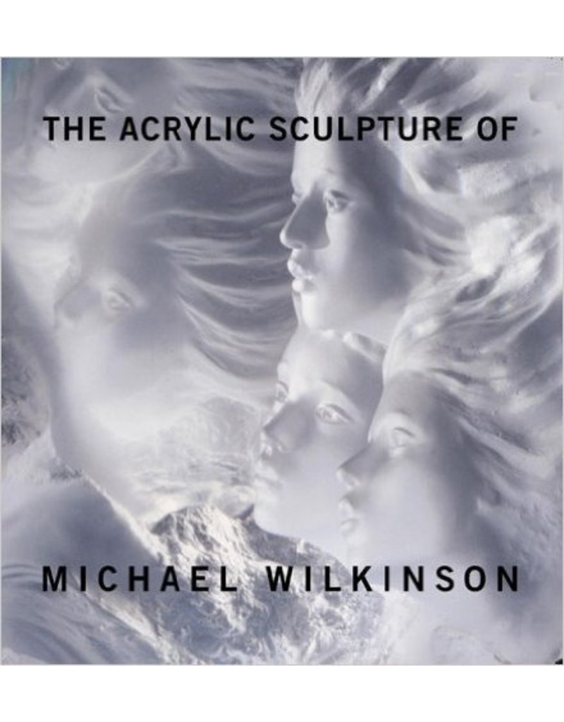 Just Sculpt The Acrylic Sculpture of Michael Wilkinson