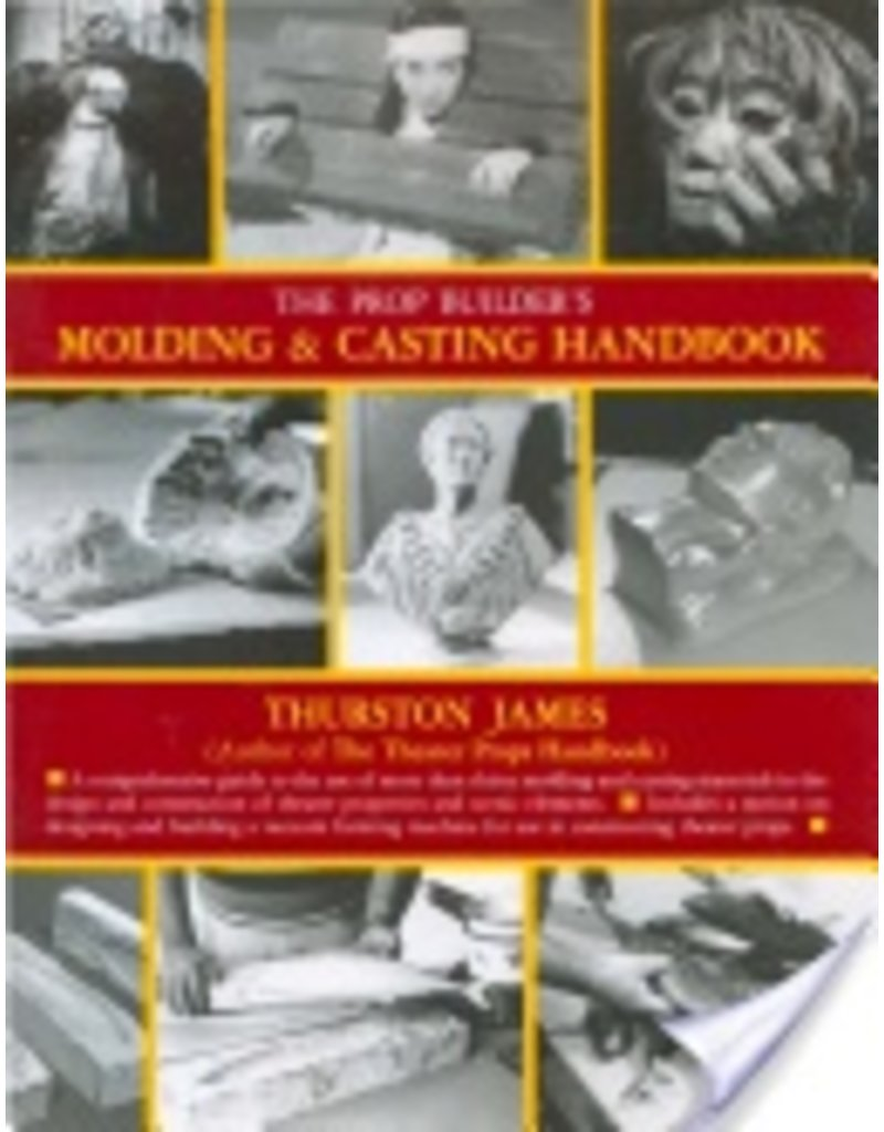 The Prop Builders Molding & Casting Hand Book