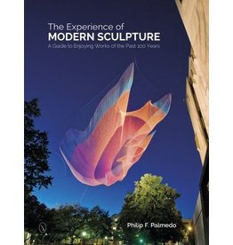 Schiffer Publishing The Experience of Modern Sculpture: A Guide to Enjoying Works of the Past 100 Years