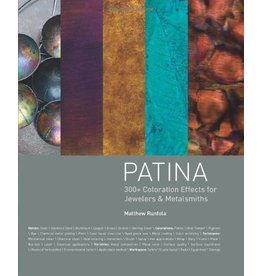 Patina: 300+ Coloration Effects for Jewelers & Metalsmiths Hardcover by Matthew Runfola