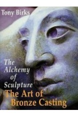 Just Sculpt The Art of Bronze Casting: The Alchemy of Sculpture