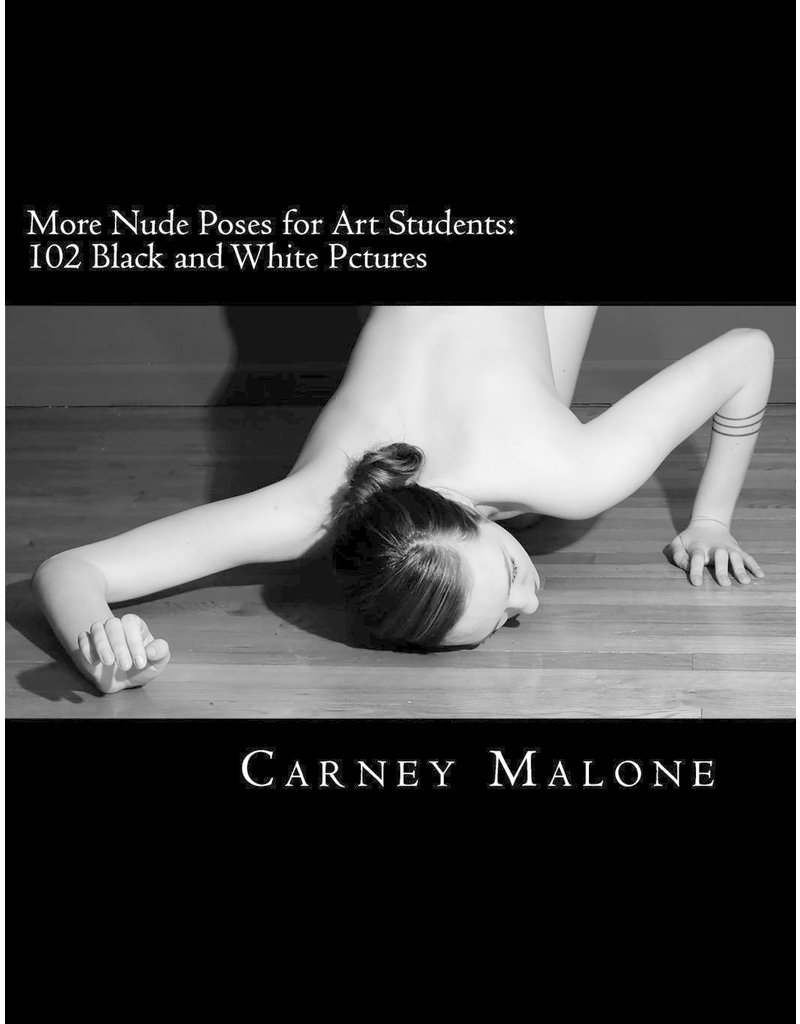 Just Sculpt More Nude Poses for Art Students: 102 Black and White PicturesFor Art Students: 113 Black and White Pictures