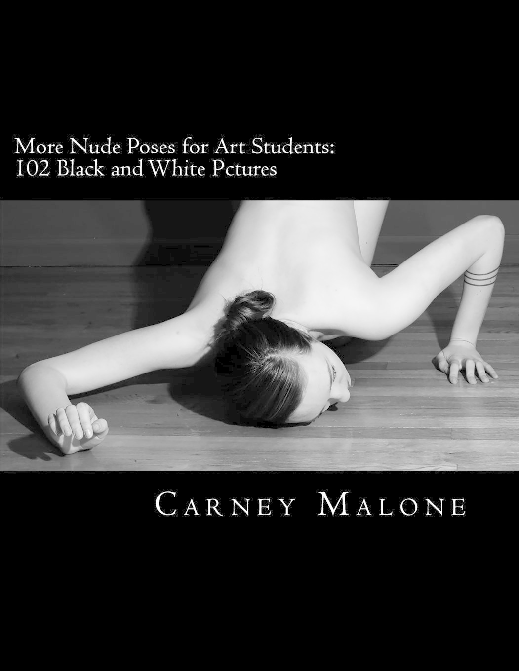 More Nude Poses for Art Students: 102 Black and White PicturesFor Art Students: 113 Black and White Pictures