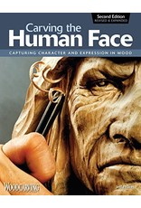 Carving the Human Face, Second Edition, Revised & Expanded: Capturing Character and Expression in Wood Step-by-Step Tips & Techniques for Woodcarving Realistic Facial Features