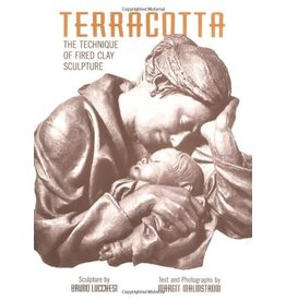 Terracotta: The Technique of Fired Clay Sculpture Lucchesi
