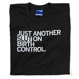 Raygun Just Another Slut On Birth Control T-Shirt, Classic Cut