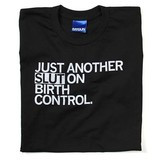 Raygun Just Another Slut on Birth Control T-shirt, Hourglass Cut