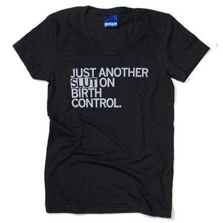 Just Another Slut on Birth Control T-shirt, Hourglass Cut