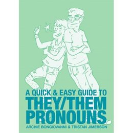 Limerence Press Quick and Easy Guide to They/Them Pronouns, A