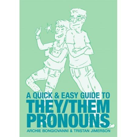 Quick and Easy Guide to They/Them Pronouns, A